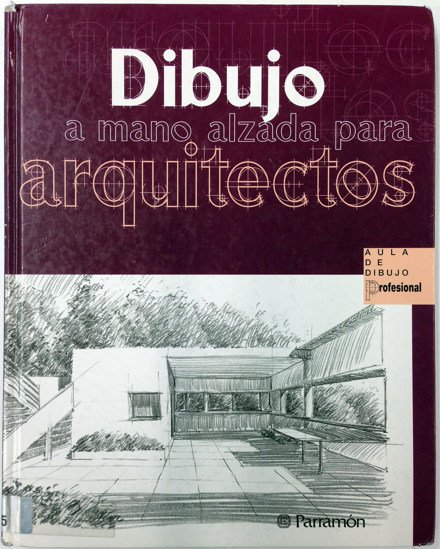 Libros sobre dibujo de arquitectura an lisis de formas for Libros de planos arquitectonicos